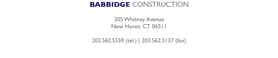 BABBIDGE CONSTRUCTION 205 Whitney Avenue New Haven, CT 06511